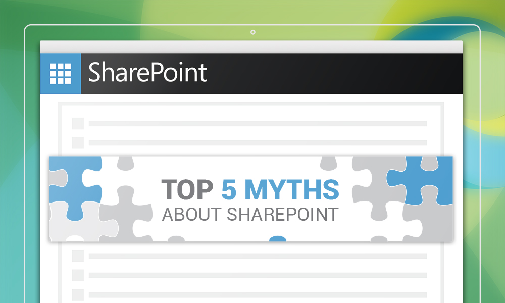 Top 5 SharePoint myths debunked