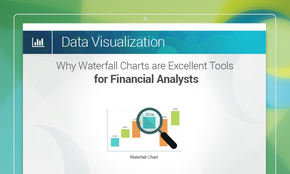 Why Waterfall Charts are Excellent Tools for Financial Analysts